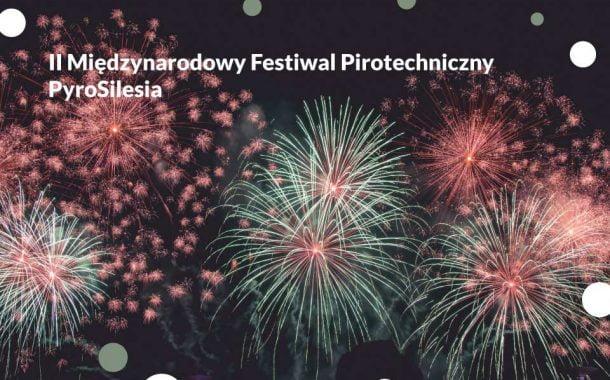 PyroSilesia - II Międzynarodowy Festiwal Pirotechniczny