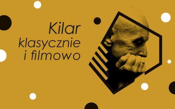 Kilar klasycznie i filmowo | koncert