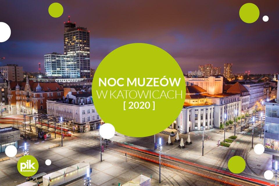 Noc Muzeów 2020 w Katowicach