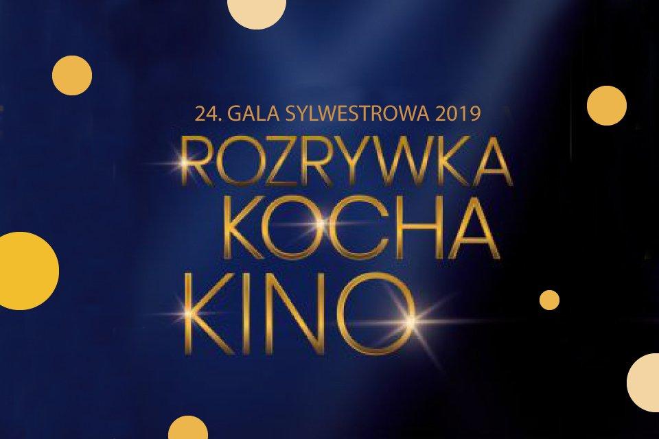 Rozrykwa Kocha Kino! 24. Gala Sylwestrowa   Sylwester 2019/2020 w Chorzowie