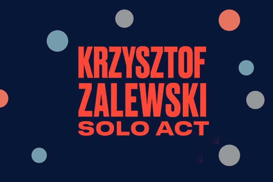 Krzysztof Zalewski – solo act | koncert
