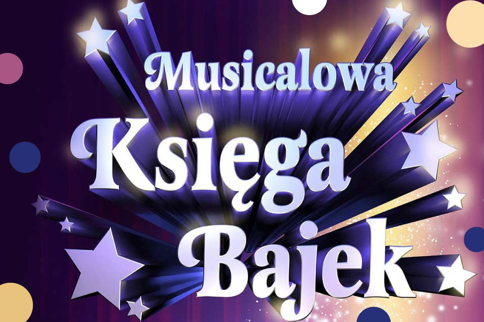 Musicalowa Księga Bajek | koncert