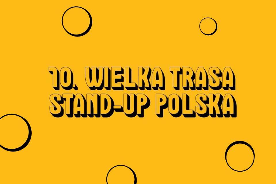 10. Wielka Trasa Stand-up Polska - Katowice