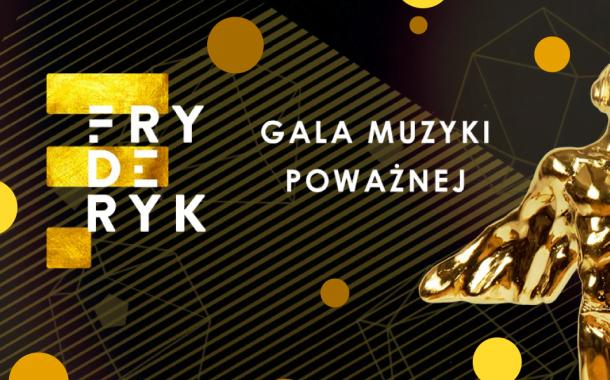 Fryderyk - Gala Muzyki Poważnej