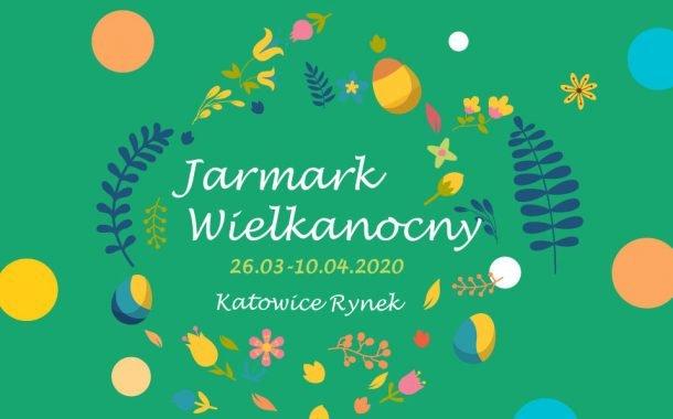 Jarmark Wielkanocny w Katowicach - wydarzenie odwołane