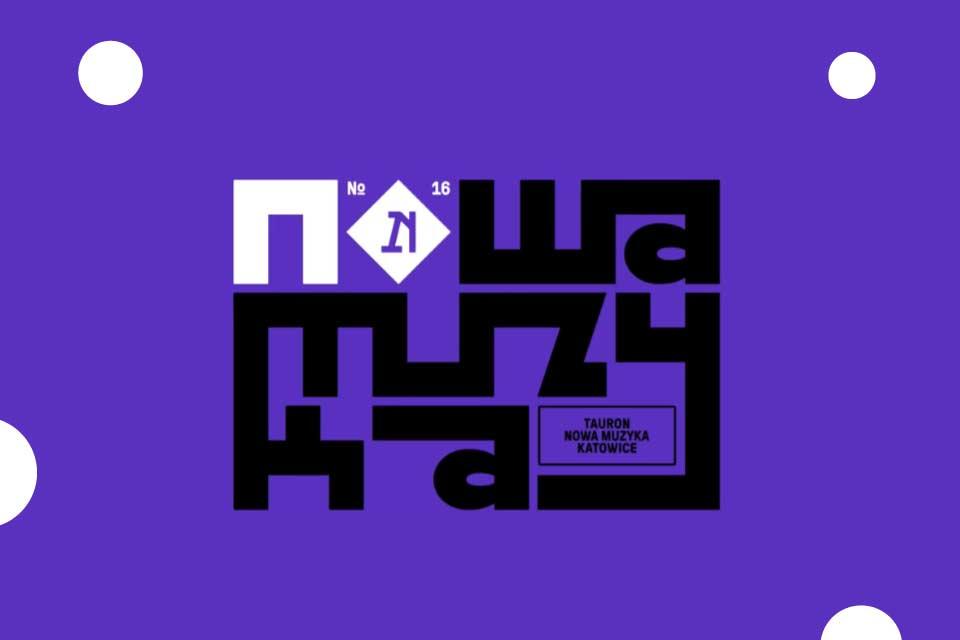 Tauron Nowa Muzyka - Katowice 2021