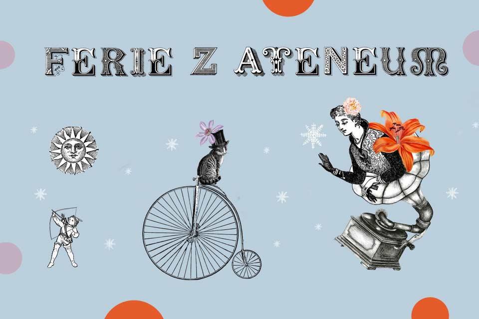 Ferie z Ateneum | Ferie w Katowicach 2021