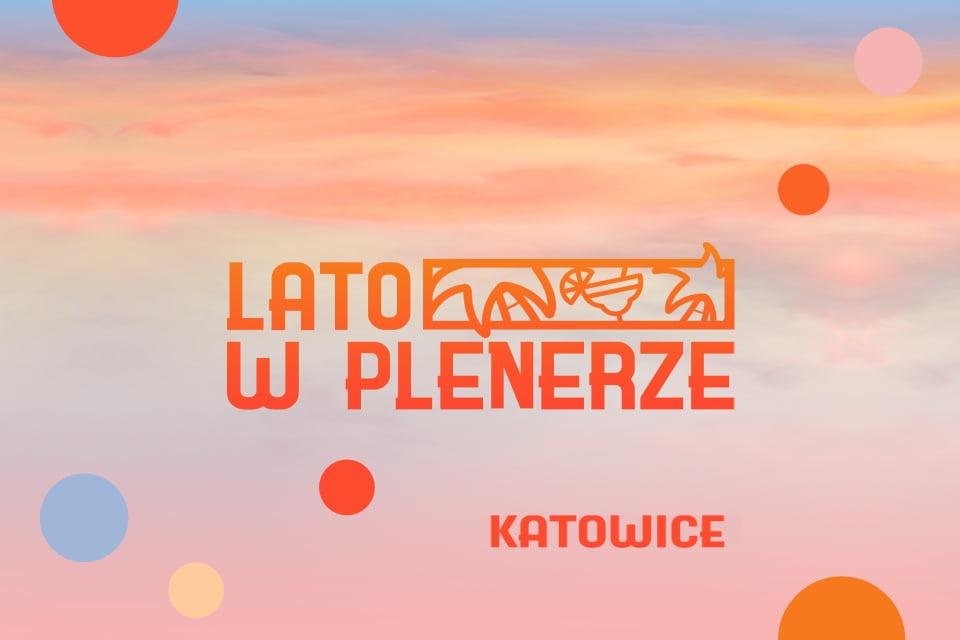 Lato w Plenerze w Katowicach 2021