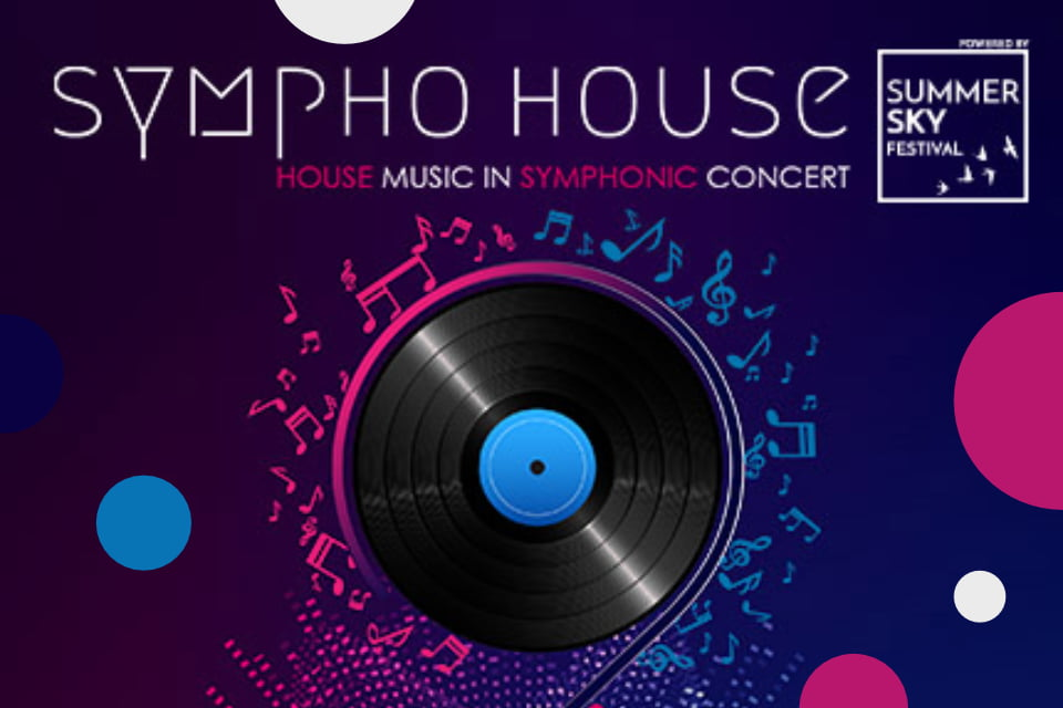 SYMPHO HOUSE HOUSE MUSIC IN SYMPHONIC CONCERT