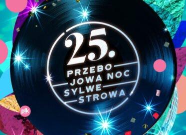 25 Przebojowa Noc Sylwestrowa   Sylwester 2021/2022 w Chorzowie